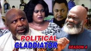Political Gladiator Season 4 - 2019 Nollywood Movie